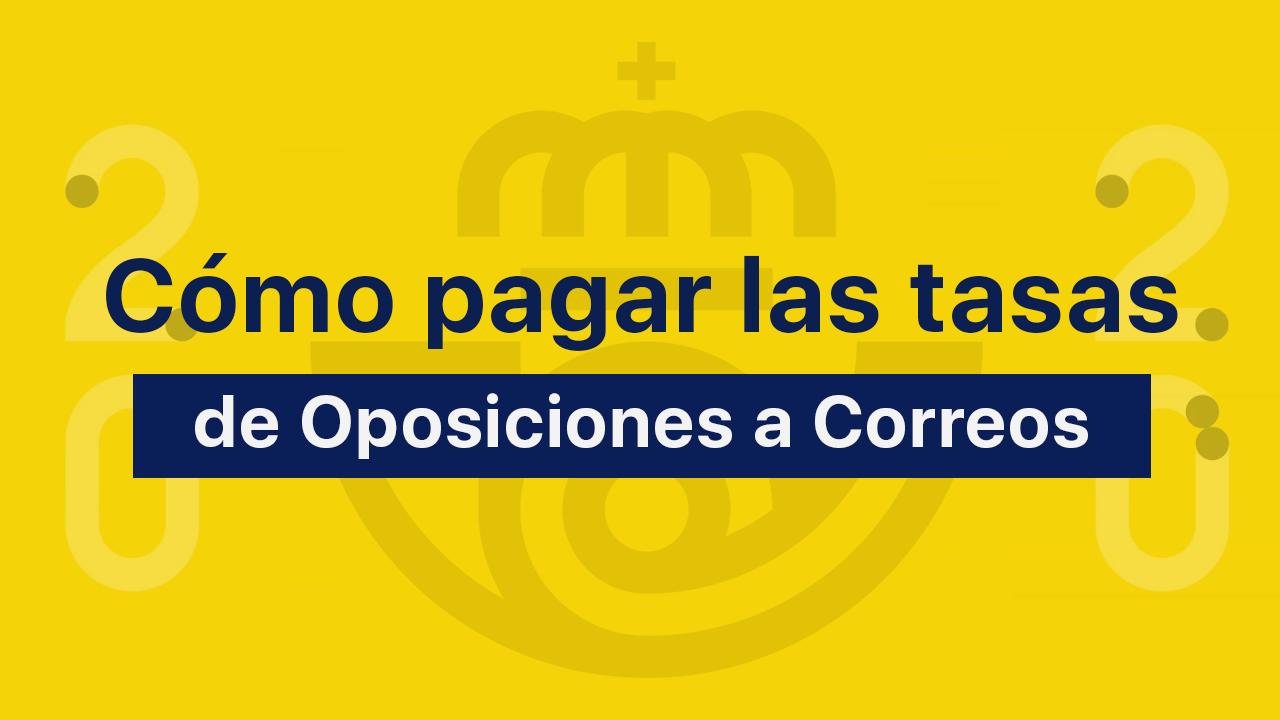 pagar tasas oposiciones Correos