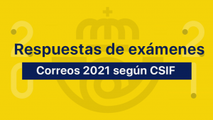 Respuestas examenes Correos 2021 CSIF